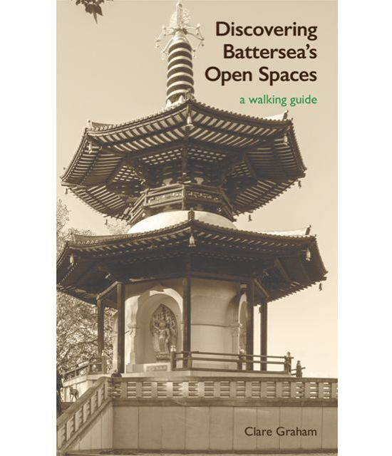 Discovering Battersea's Open Spaces by Clare Graham